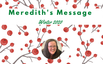 Meredith's Message – Winter 2020